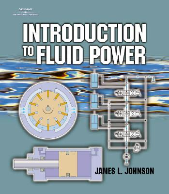 Introduction to Fluid Power By Johnson, James/ Johnson, Ross H.